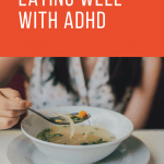 5 Of The Best ADHD Diet Tips For Women